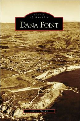 Dana Point, California (Images of America Series)