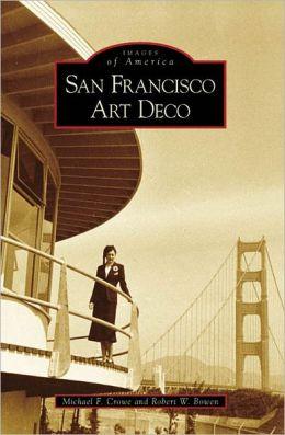 San Francisco Art Deco, California (Images of America Series)