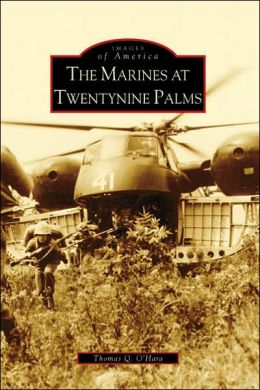 The Marines at Twentynine Palms, California (Images of America Series)