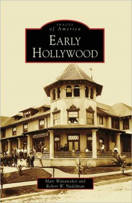 Early Hollywood, California [Images of America Series]