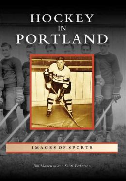 Hockey in Portland Oregon (Images of Sports Series)