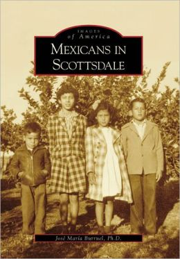 Mexicans in Scottsdale, Arizona (Images of America Series)