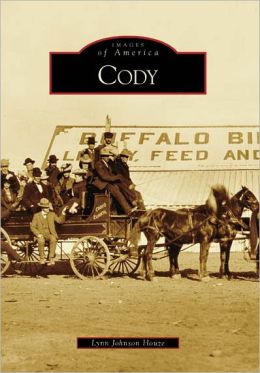 Cody, Wyoming (Images of America Series)