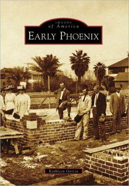 Early Phoenix, Arizona (Images of America Series)