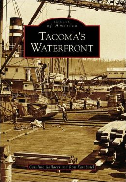 Tacoma's Waterfront, Washington (Images of America Series)