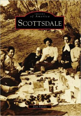 Scottsdale, Arizona (Images of America Series)