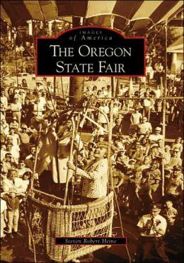 The Oregon State Fair (Images of America Series)