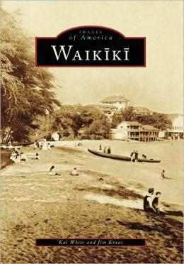 Waikiki, Hawaii (Images of America Series)