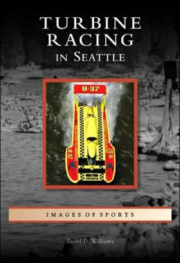 Turbine Racing in Seattle (Images of Sports Series)
