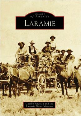 Laramie, Wyoming (Images of America Series)