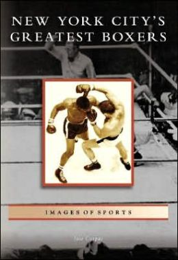 New York City's Greatest Boxers (Images of Sports Series)