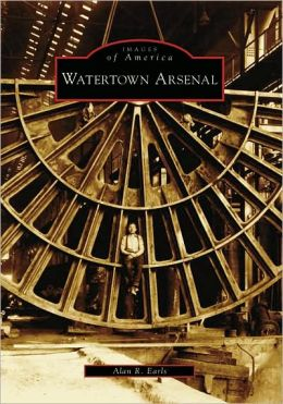 Watertown Arsenal, Massachusetts (Images of America Series)
