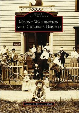 Mount Washington and Duquesne Heights, Pennsylvania (Images of America Series)