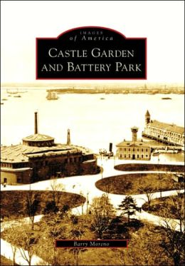 Castle Garden and Battery Park, New York (Images of America Series)