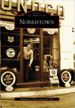 Norristown, Pennsylvania (Images of America Series)