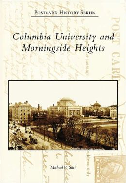 Columbia University and Morningside Heights, New York (Postcard History Series)