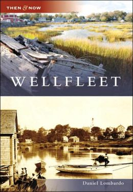 Wellfleet, Massachusetts (Then and Now Series)