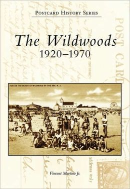 The Wildwoods, New Jersey: 1920-1970 (Postcard History Series)