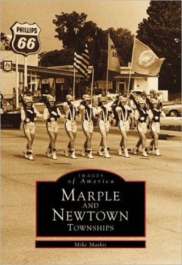 Marple and Newtown Townships, Pennsylvania (Images of America Series)