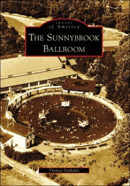The Sunnybrook Ballroom, Pennsylvania (Images of America Series)