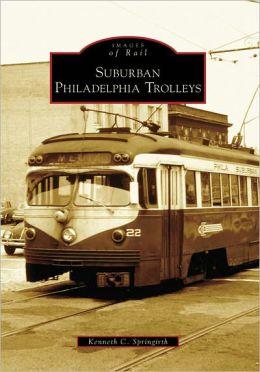 Suburban Philadelphia Trolleys (Images of Rail Series)