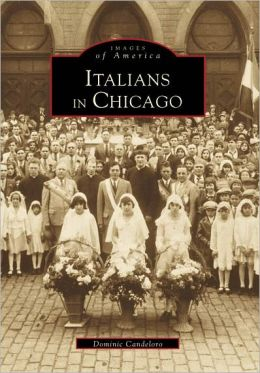 Italians in Chicago, Illinois (Images of America Series)