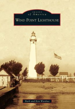 Wind Point Lighthouse, Wisconsin [Images of America Series]