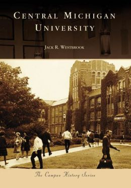 Central Michigan University (Campus History Series)