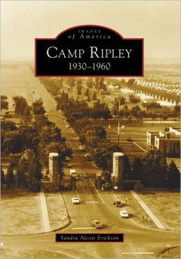 Camp Ripley 1930-1960, Minnesota (Images of America Series)