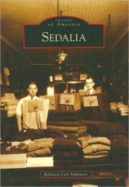 Sedalia, Missouri [Images of America Series]
