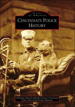 Cincinnati Police History, Ohio (Images of America Series)