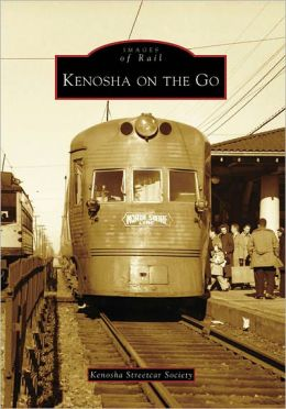 Kenosha on the Go (Images of Rail Series)