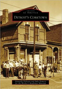 Detroit's Corktown, Michigan [Images of America Series]