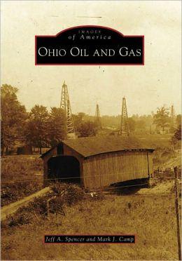 Ohio Oil and Gas, Ohio (Images of America Series)