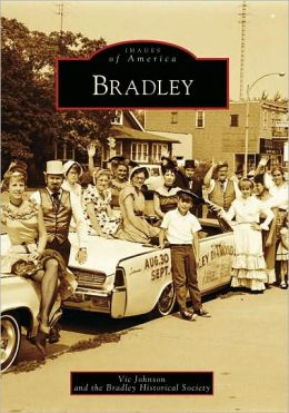 Bradley, Illinois [Images of America Series]