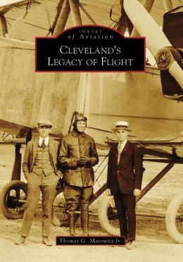 Cleveland's Legacy of Flight, Ohio (Images of Aviation Series)