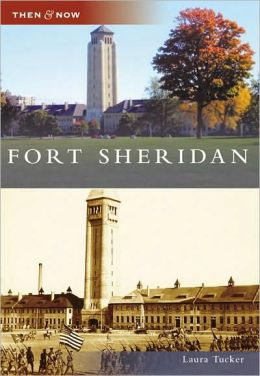 Fort Sheridan, Illinois (Then and Now Series)