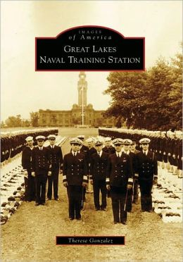 Great Lakes Naval Training Station, Illinois (Images of America Series)