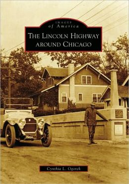 The Lincoln Highway Around Chicago, Illinois (Images of America Series)