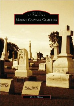 Mount Calvary Cemetery, Ohio (Images of America Series)