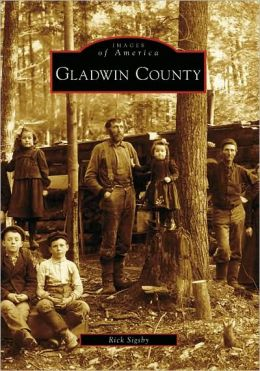 Gladwin County, Michigan (Images of America Series)