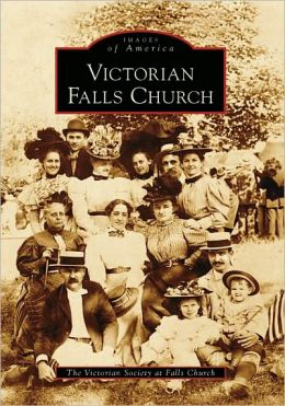 Victorian Falls Church (Images of America Series)