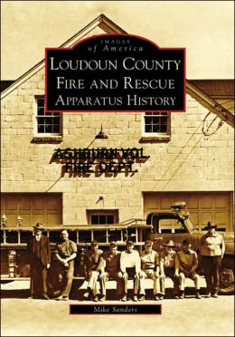 Loudoun County Fire and Rescue Apparatus History (Images of America Series)