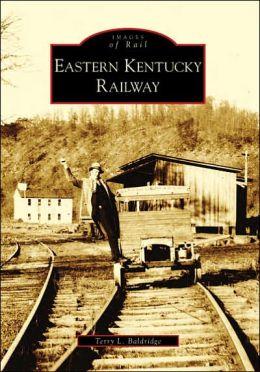 Eastern Kentucky Railway, Kentucky [Images of Rail Series]