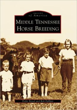 Middle Tennessee Horse Breeding, Tennessee (Images of America Series)