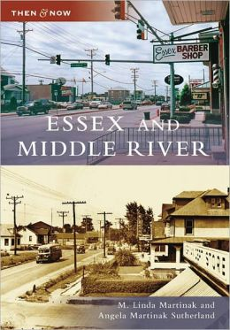 Essex and Middle River, Maryland (Then and Now Series)