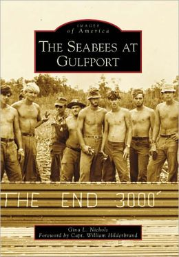 The Seabees at Gulfport, Mississippi (Images of America Series)