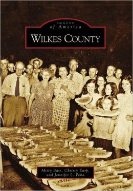 Wilkes County, North Carolina (Images of America Series)