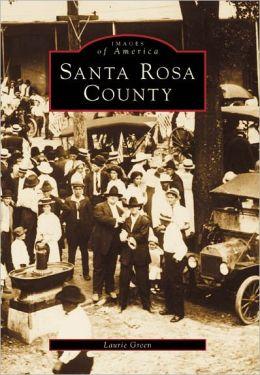 Santa Rosa County, Florida (Images of America Series)