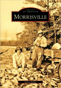 Morrisville, North Carolina (Images of America Series)